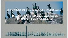 El sonido de los Parques Nacionales: Islas atlánticas de Galicia