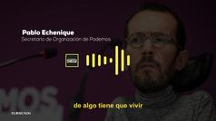 Echenique: 'De algo tiene que vivir Íñigo Errejón hasta mayo'