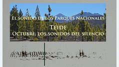 El sonido de los Parques Naturales: Teide