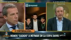 El Chiringuito caza a Neymar en la Copa Davis