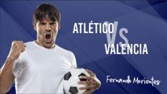 Las claves de Morientes para el Atletico vs Valencia de LaLiga