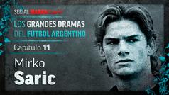 Mirko Saric: El suicidio del crack que quería el Real Madrid