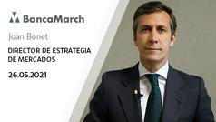 Análisis semanal de economía y mercados (26-05-2021)