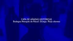 Cata de añadas históricas de Marqués de Riscal