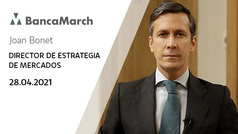 Análisis semanal de economía y mercados (28-04-2021)