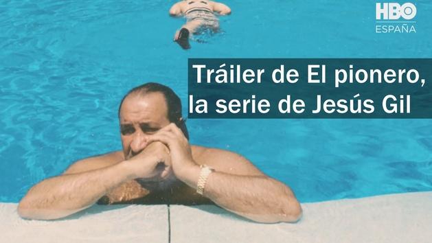 Tráiler de El pionero, la docuserie de HBO sobre Jesús Gil