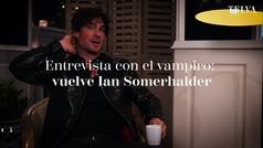 Entrevista con el vampiro: vuelve Ian Sommerhalder