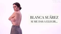 Si me das a elegir... Blanca Suárez