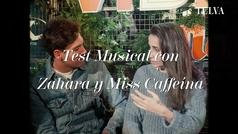 Test musical con Zahara y Miss Caffeína