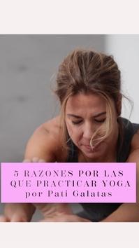 Cinco razones por las que practicar yoga con Patricia Galatas